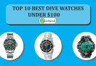 Best Dive Watches Under 100