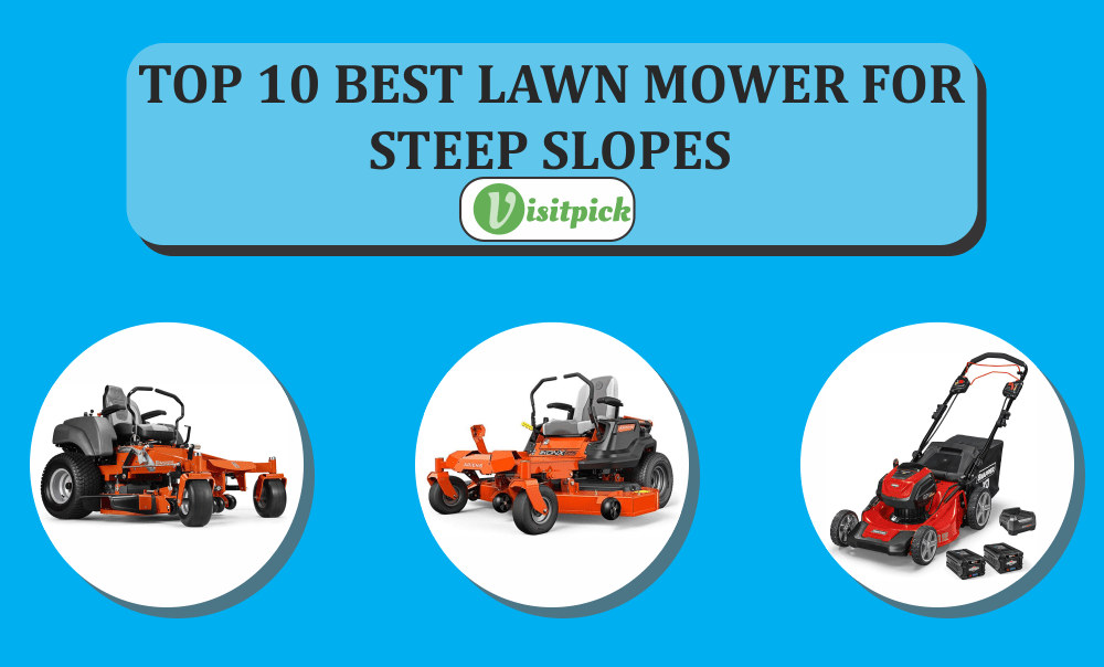 Top 10 Best Lawn Mower For Steep Slopes – Buying Guide 2021