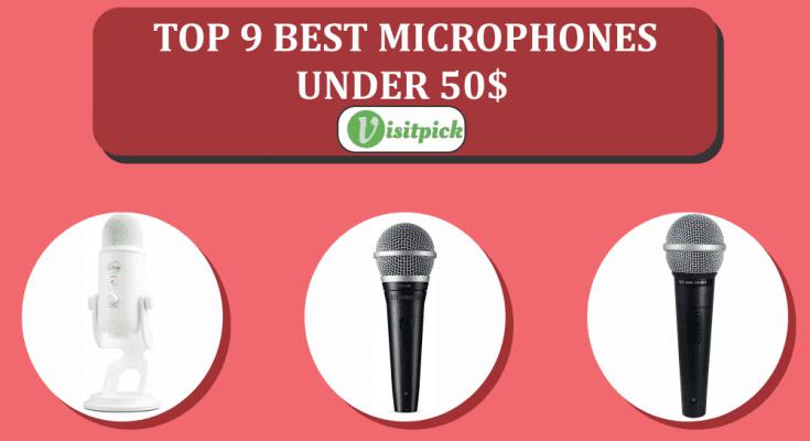 Top 9 best microphones under 50$