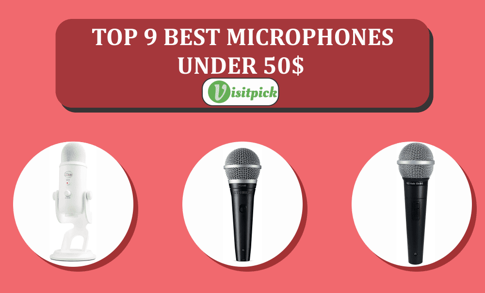 Top 9 Best Microphones Under 50$ – Buying Guide 2021