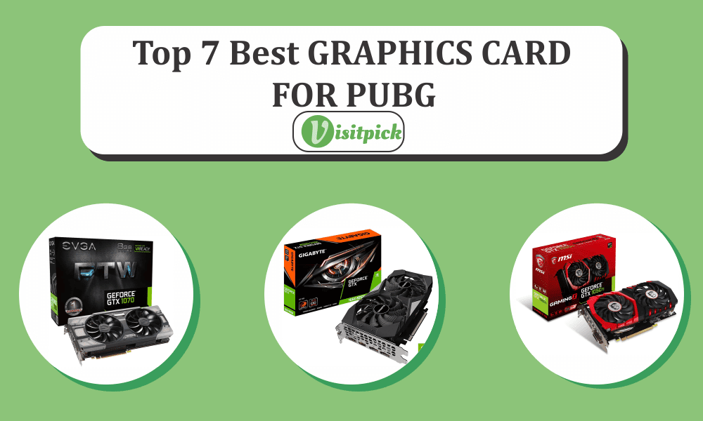 Top 7 Best Graphics Card For PUBG – Review and Guide 2020