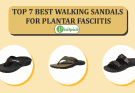 Best Walking Sandals For Plantar Fasciitis