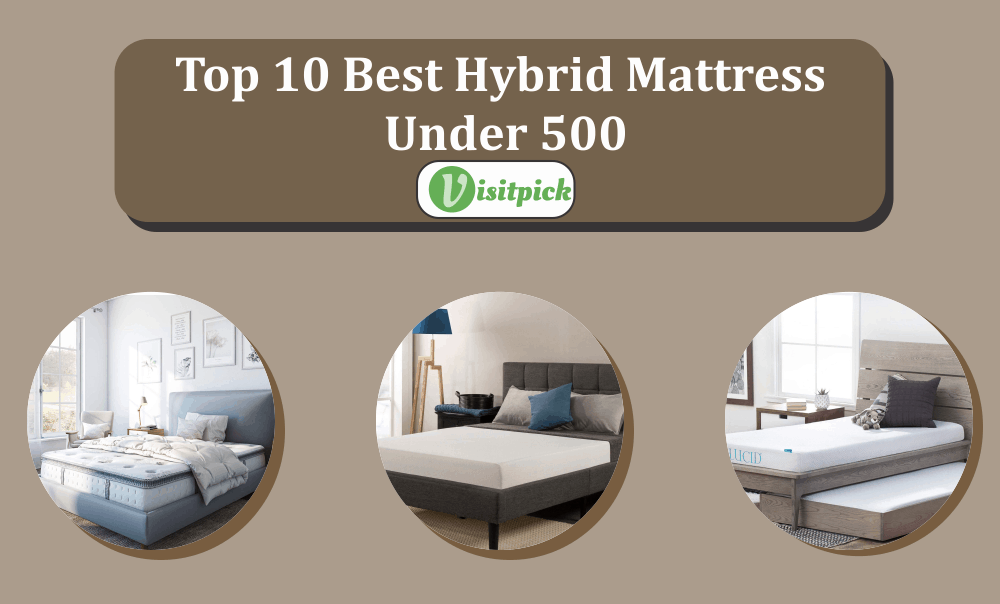 Top 10 Best Hybrid Mattress Under 500 – Buying Guide 2020