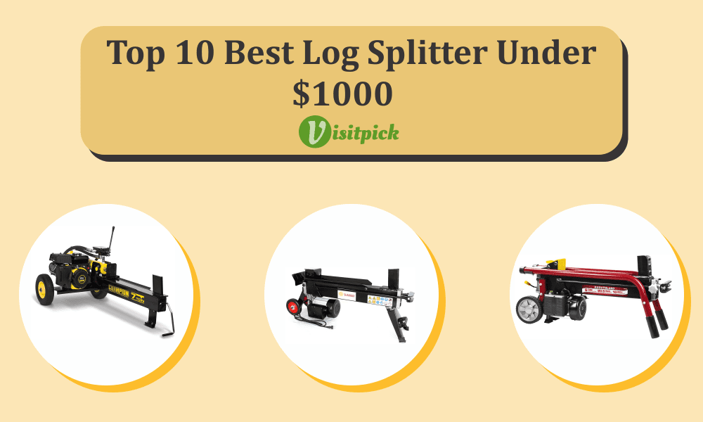 The Best Log Splitter Under $1000 – A Complete Guide