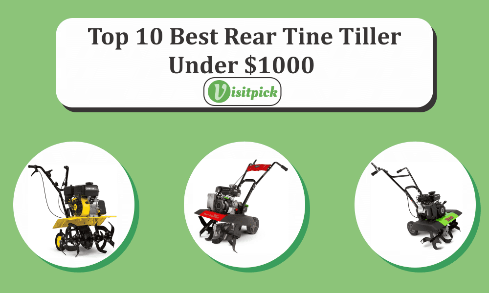 The Best Rear Tine Tiller Under $1000 For All Your Gardening Needs